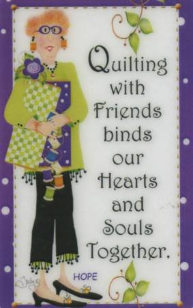 MAGNET: QUILTING WITH FRIENDS...