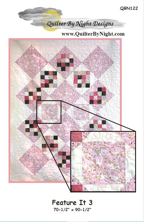 Feature It 3 Quilt Pattern (70-1/2 x 90-1/2)