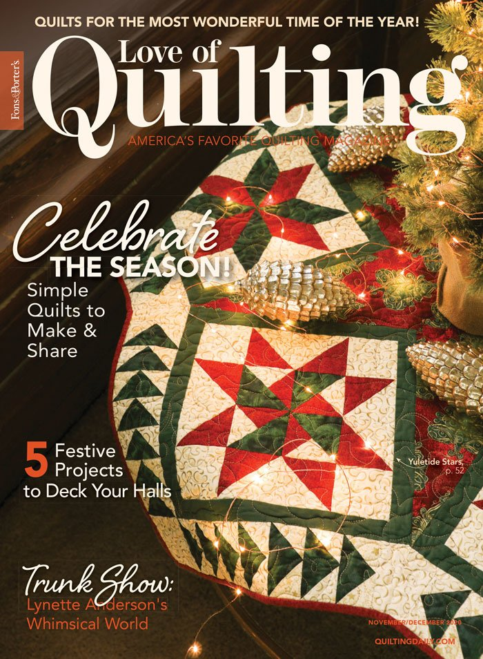 Love of Quilting Magazine by Quilting Daily - November/December 2020 Issue