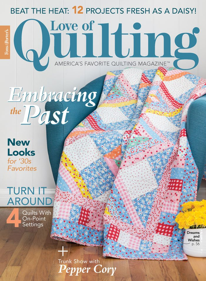 Love of Quilting Magazine by Quilting Daily - July/August 2020 Issue