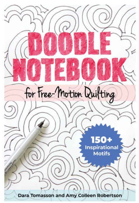 Doodle Notebook for Free-Motion Quilting by Dara Tomasson and Amy Colleen Robertson