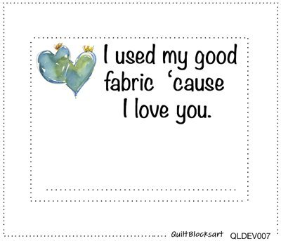 I Used My Good Fabric (Teal Crown Hearts) Quilt Block Label 4-1/2 x 3-1/2 -  QLEL004