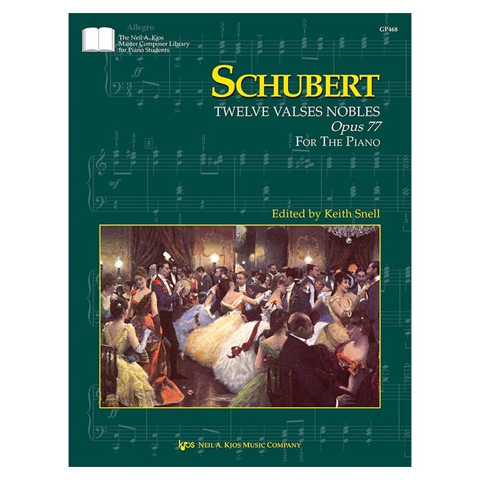 Schubert: Twelve Valses Nobles, Opus 77; For the Piano, Edited By Keith Snell