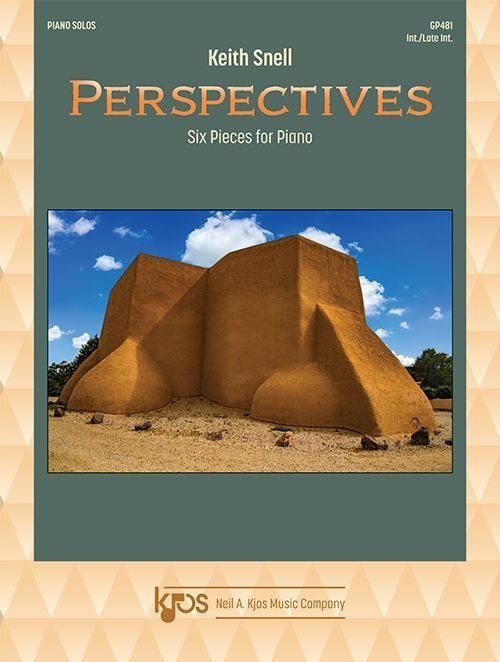 Perspectives: Six Pieces for Piano, By Keith Snell