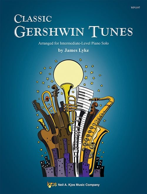 Classic Gershwin Tunes Arranged for Intermediate-Level Piano Solo by James Lyke