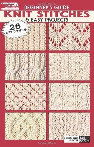 Beginner's Guide Knit Stitches and Easy Projects
