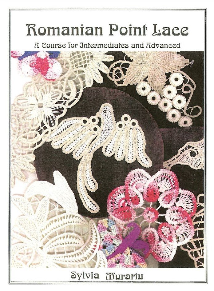 Romanian Point Lace: A Course for Intermediates and Advanced