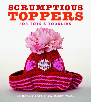 Scrumptious Toppers for Tots and Toddlers