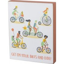 Get On Your Bikes and Ride Wooden Sign