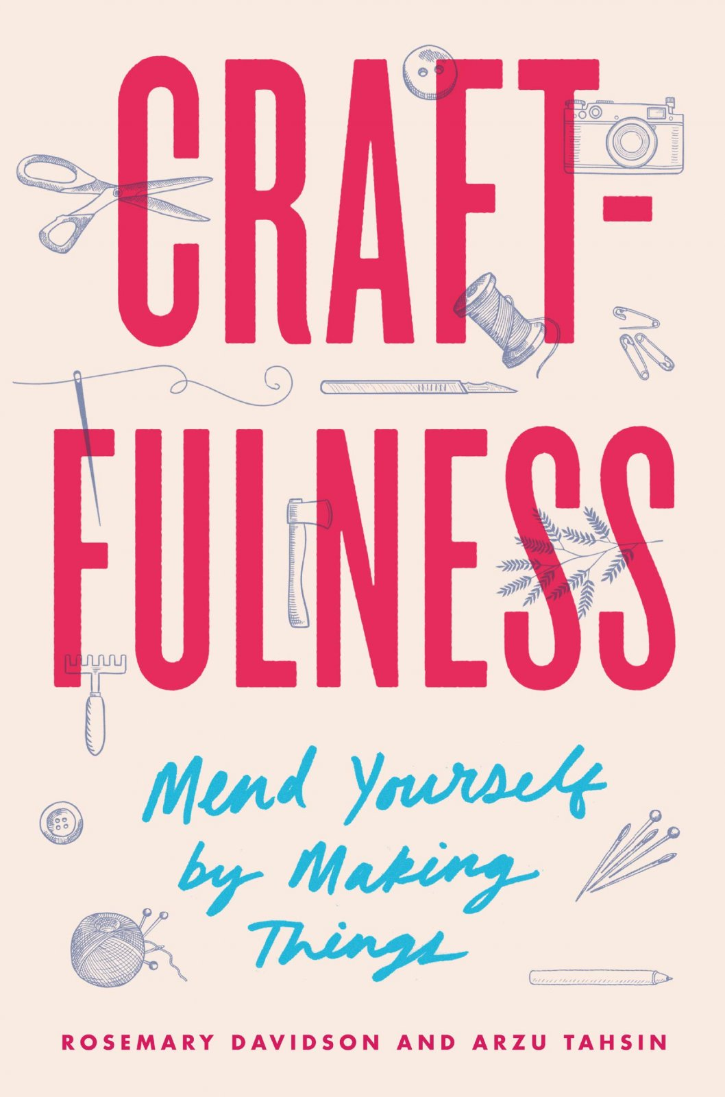 Craft-Fulness mend yourself by making things