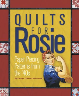 Quilts for Rosie - Paper Piecing from the 40s