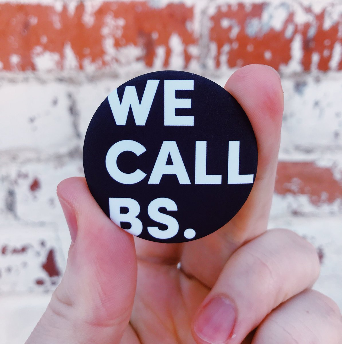 We Call BS Pincause Button