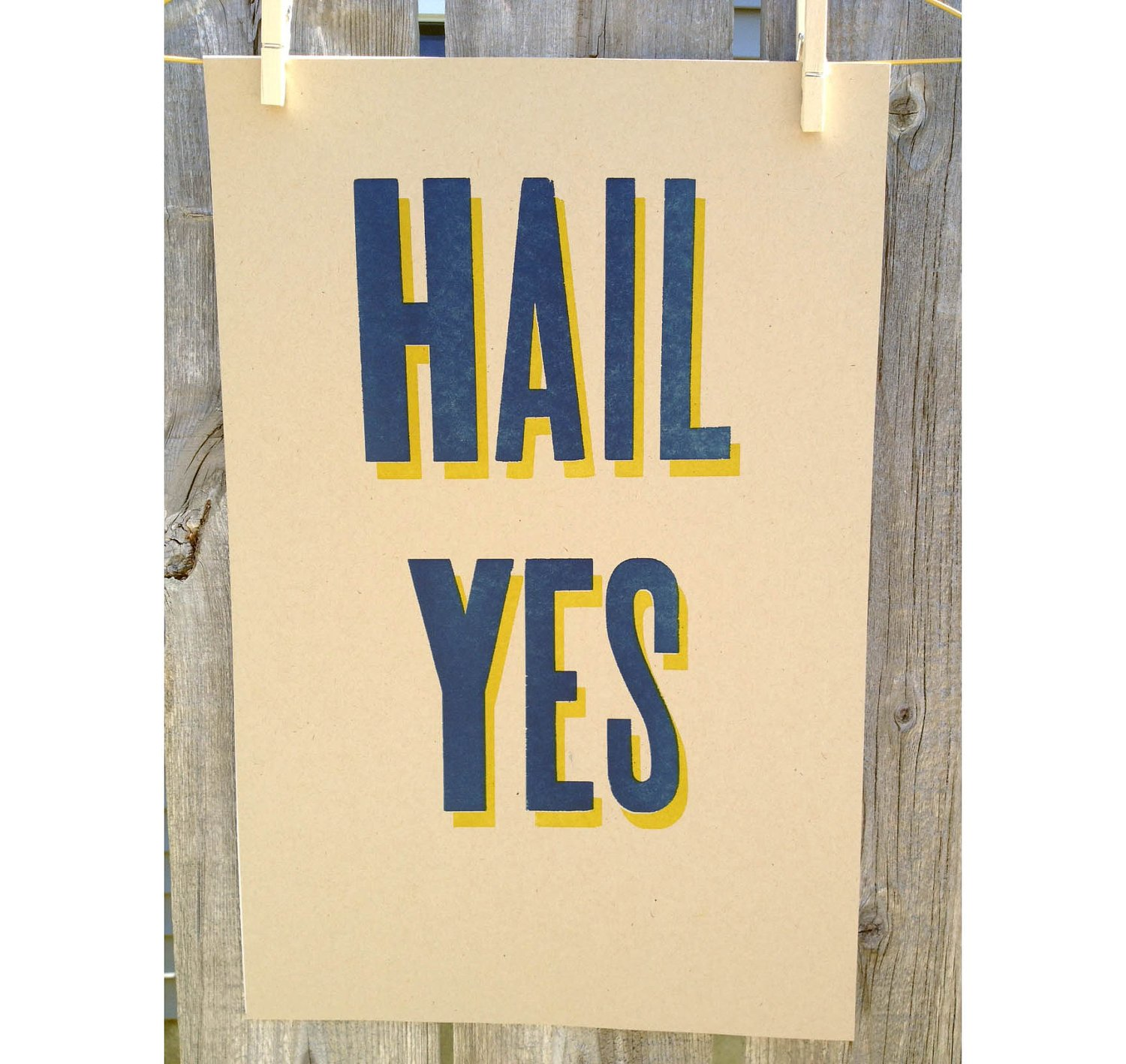 Hail Yes Letterpress Poster