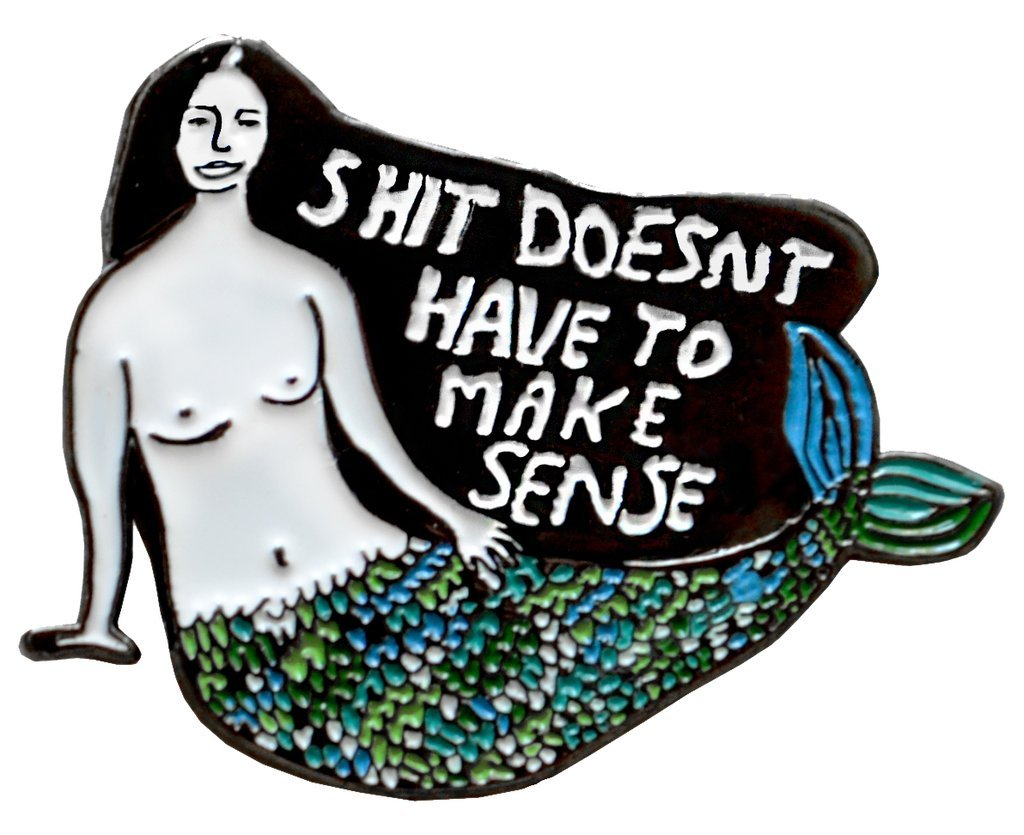 Don't Make Sense Pin