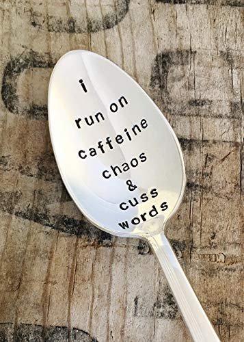 I Run on Caffeine Chaos & Cuss Words Teaspoon