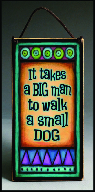 Big Man/Small Dog Mini Plaque