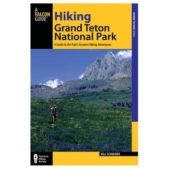A Falcon Guide Hiking Grand Teton National Park Guidebook