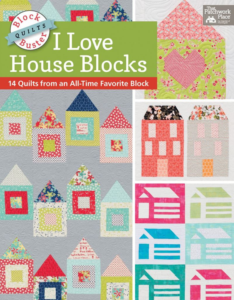 I Love Houses Quilt Patterns Book