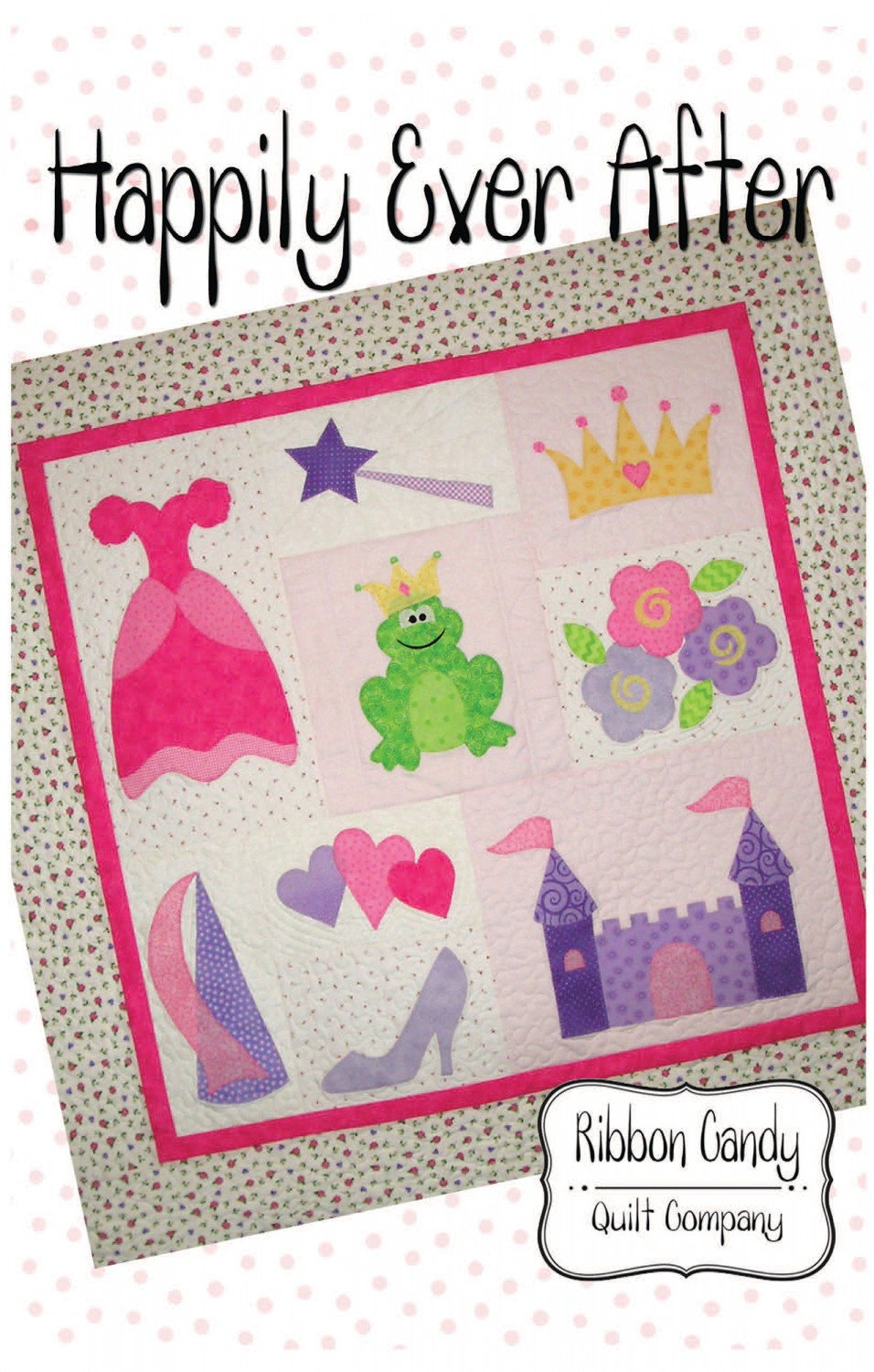Happily Ever After Quilt Pattern