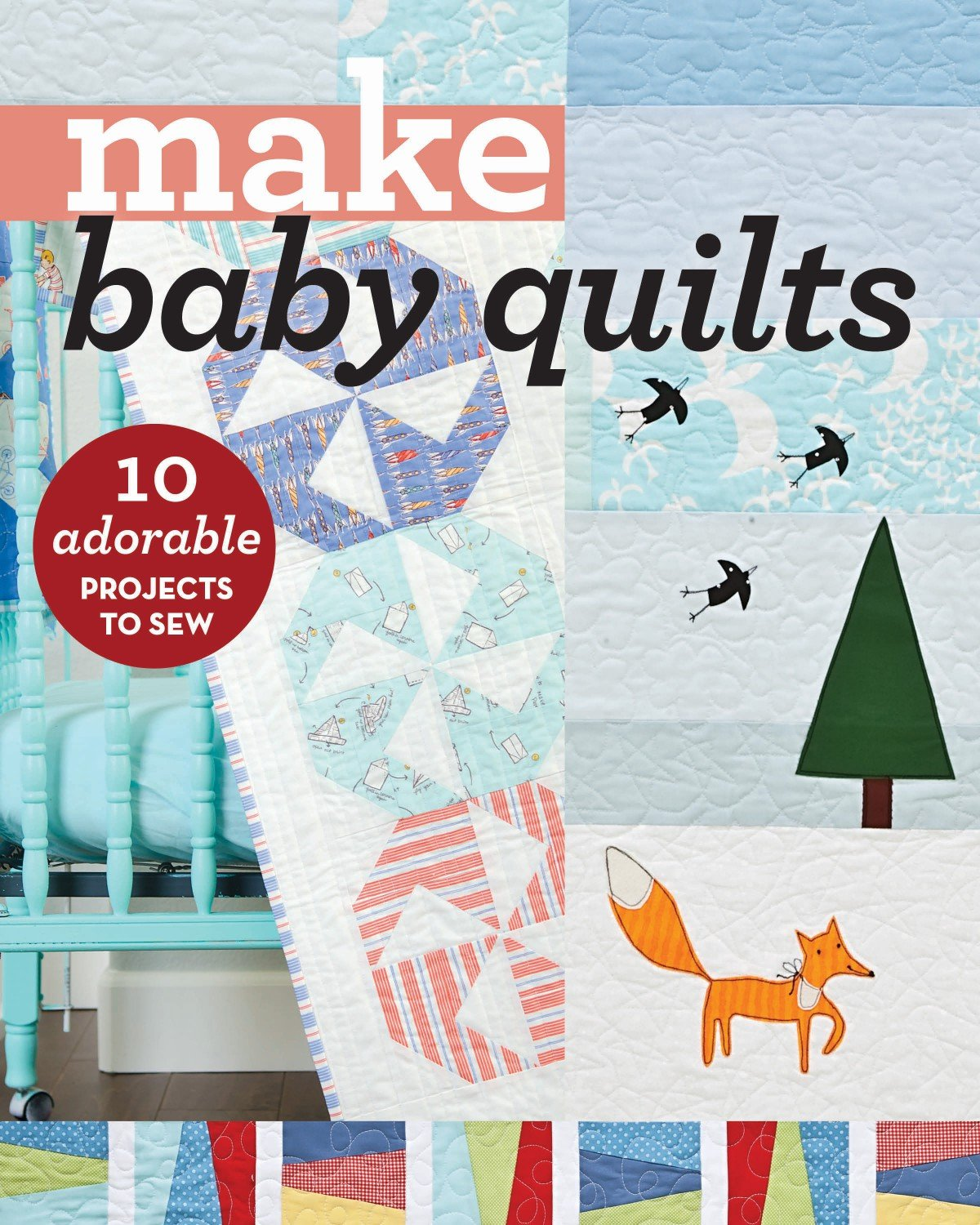 Make Baby Quilts Pattern Book