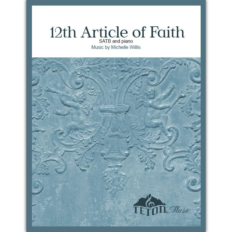 12th Article of Faith (SATB)