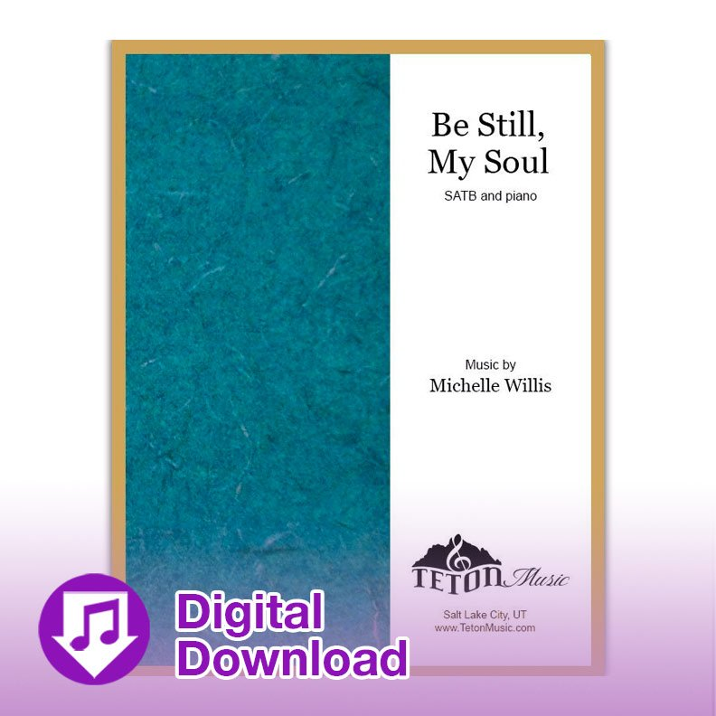 Be Still, My Soul (SATB)
