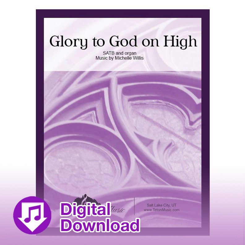 Glory to God on High (SATB)