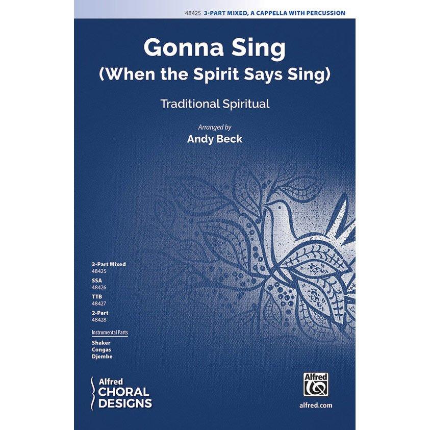 Gonna Sing (When The Spirit Says Sing)-3 Part