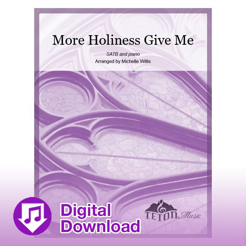 More Holiness, Give Me (SATB and piano)