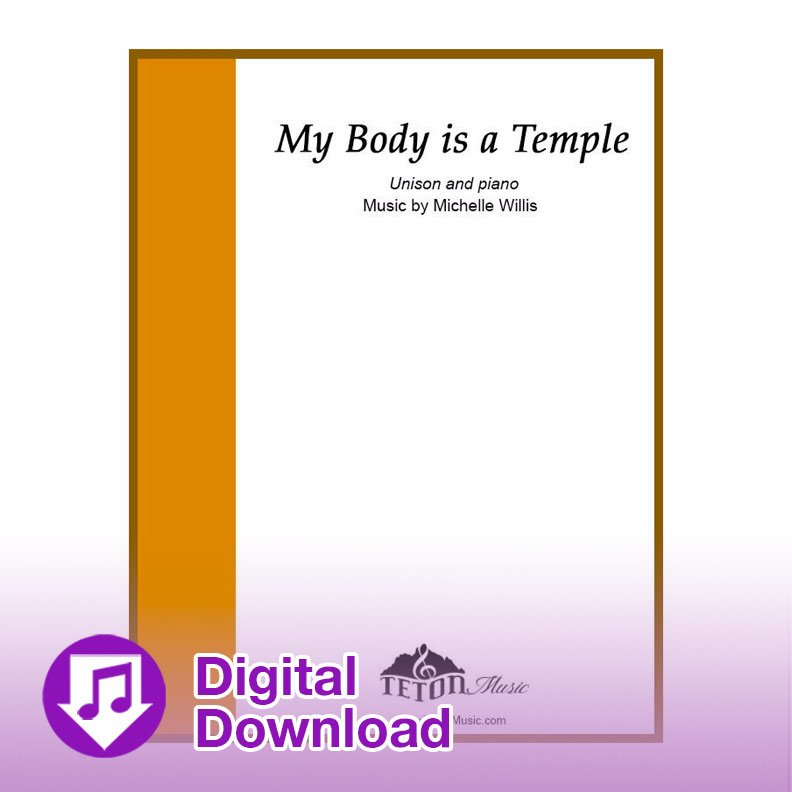 My Body is a Temple (Solo or Unison)