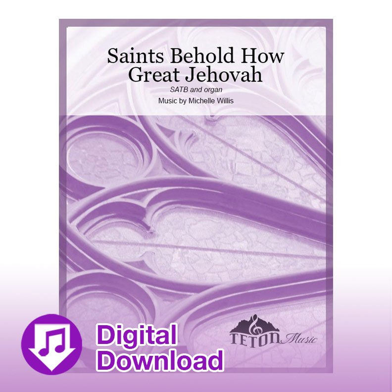 Saints, Behold How Great Jehovah-SATB