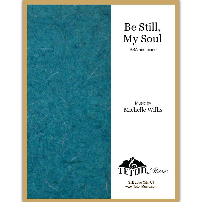 Be Still, My Soul (SSA)