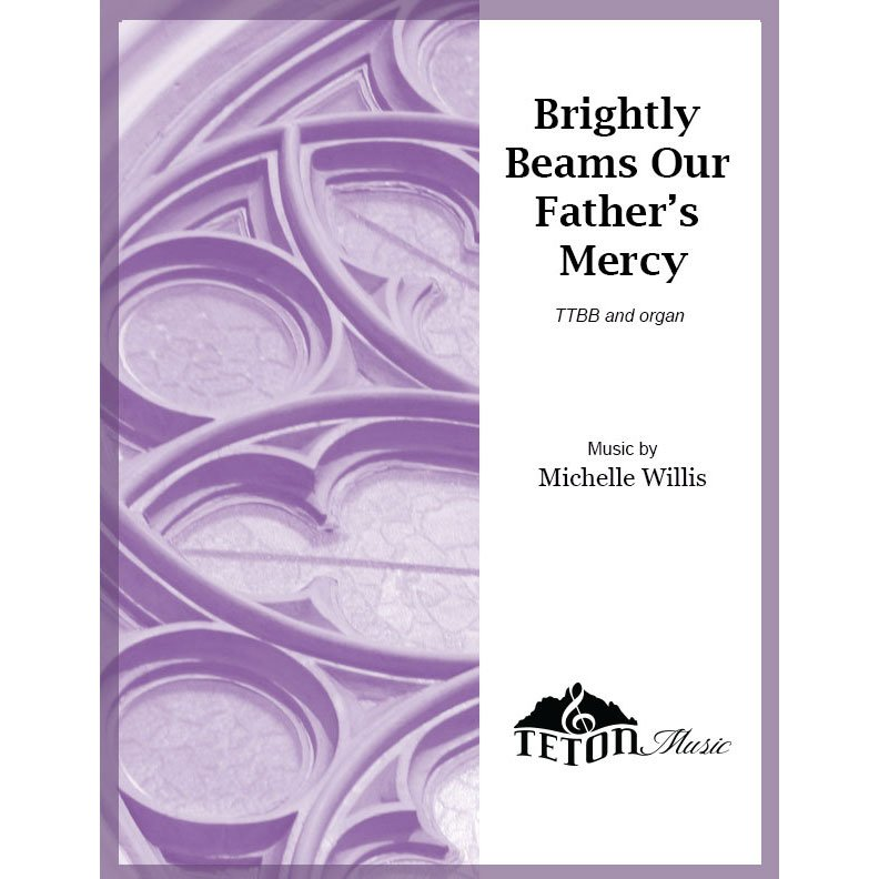 Brightly Beams Our Father's Mercy (TTBB)