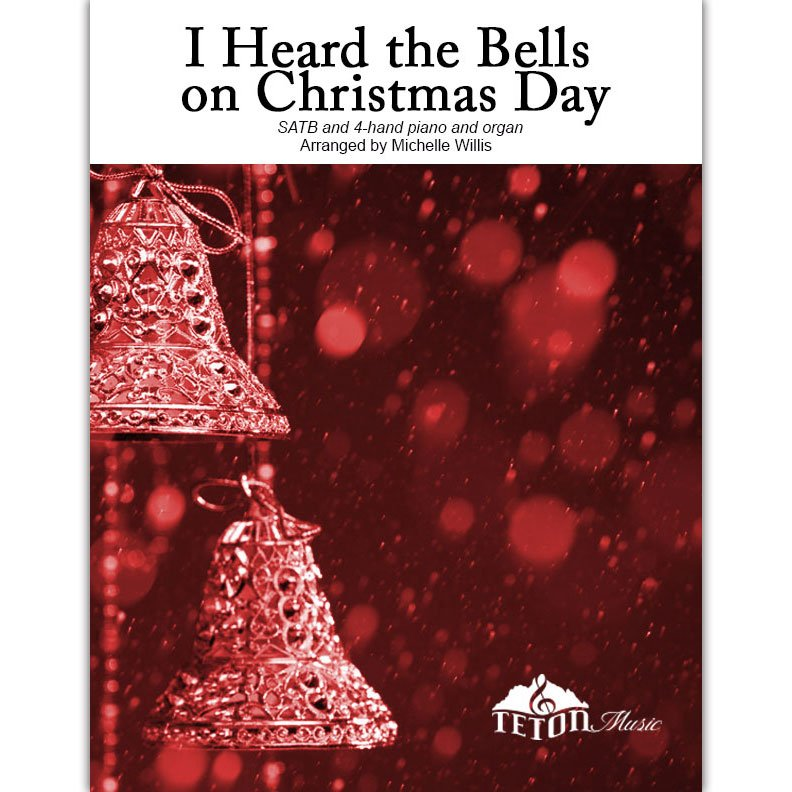 I Heard the Bells on Christmas Day (SATB)