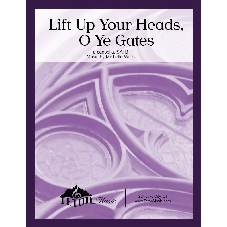 Lift Up Your Heads, O Ye Gates (SATB)