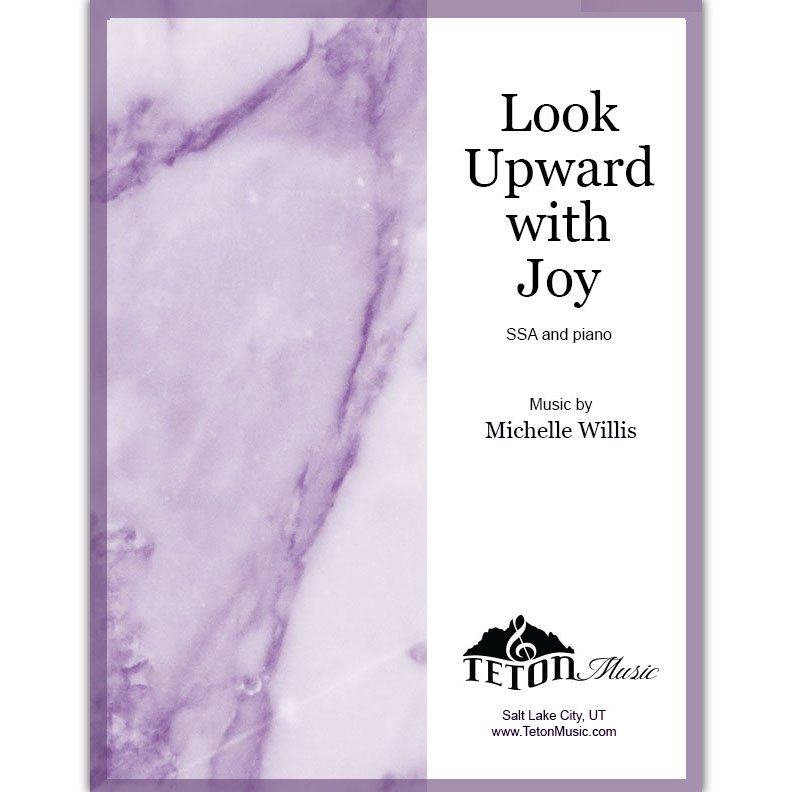 Look Upward in Joy (SSA)