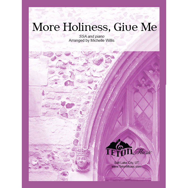 More Holiness, Give Me (SSA and organ)