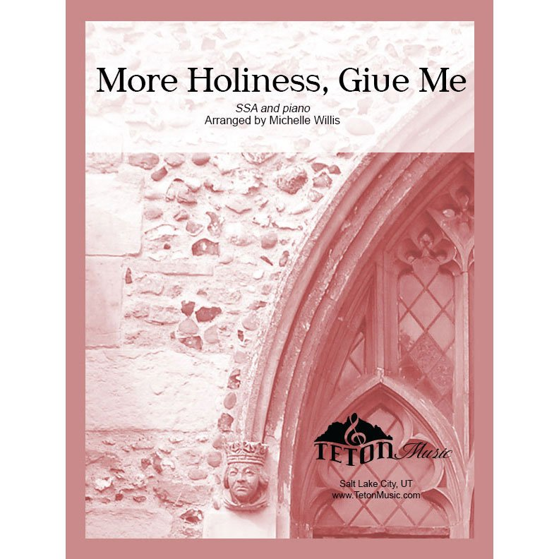 More Holiness, Give Me (SSA and piano)