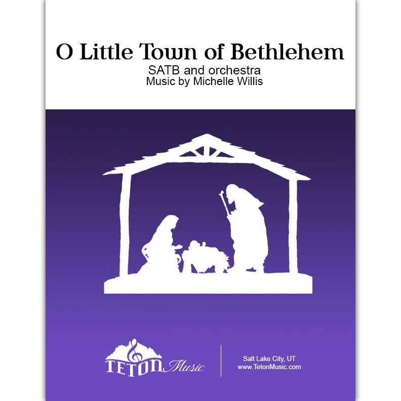 O Little Town of Bethlehem (SATB and Orchestra)