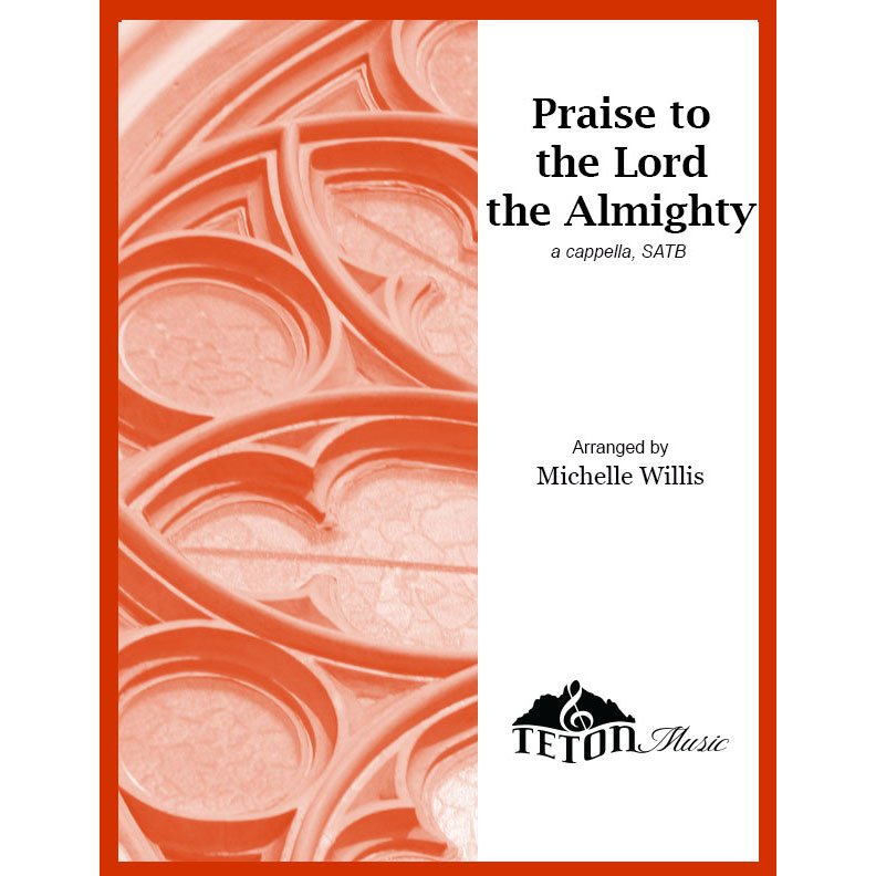 Praise to the Lord, the Almighty (SATB)