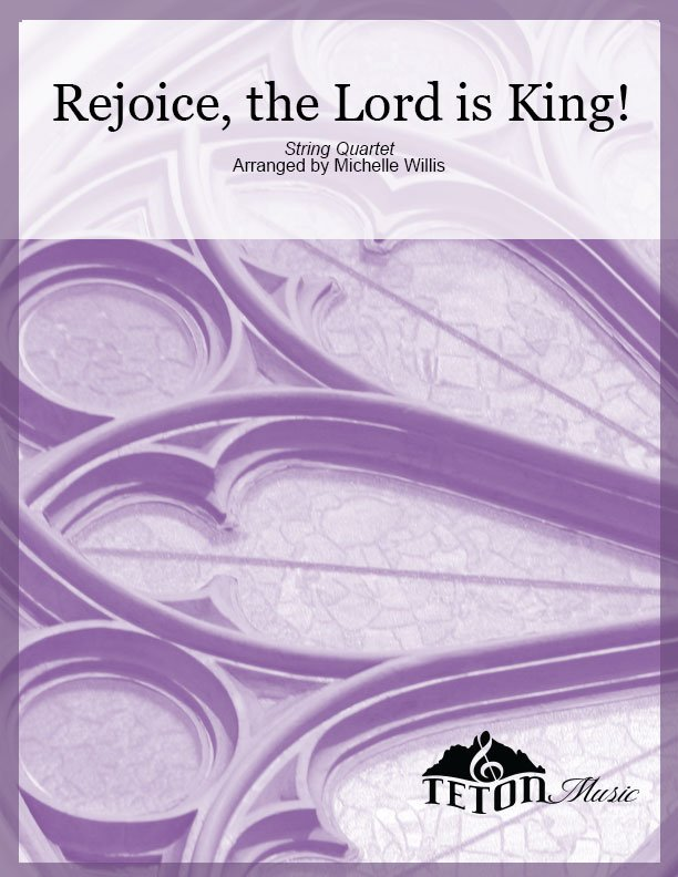 Rejoice, the Lord is King (String Quartet)