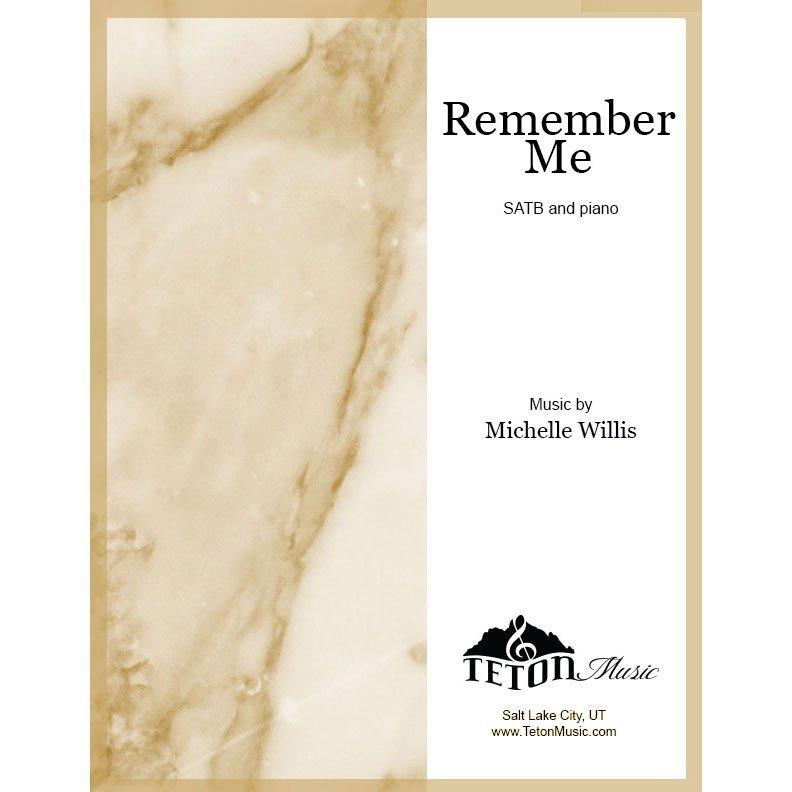 Remember Me (SATB)