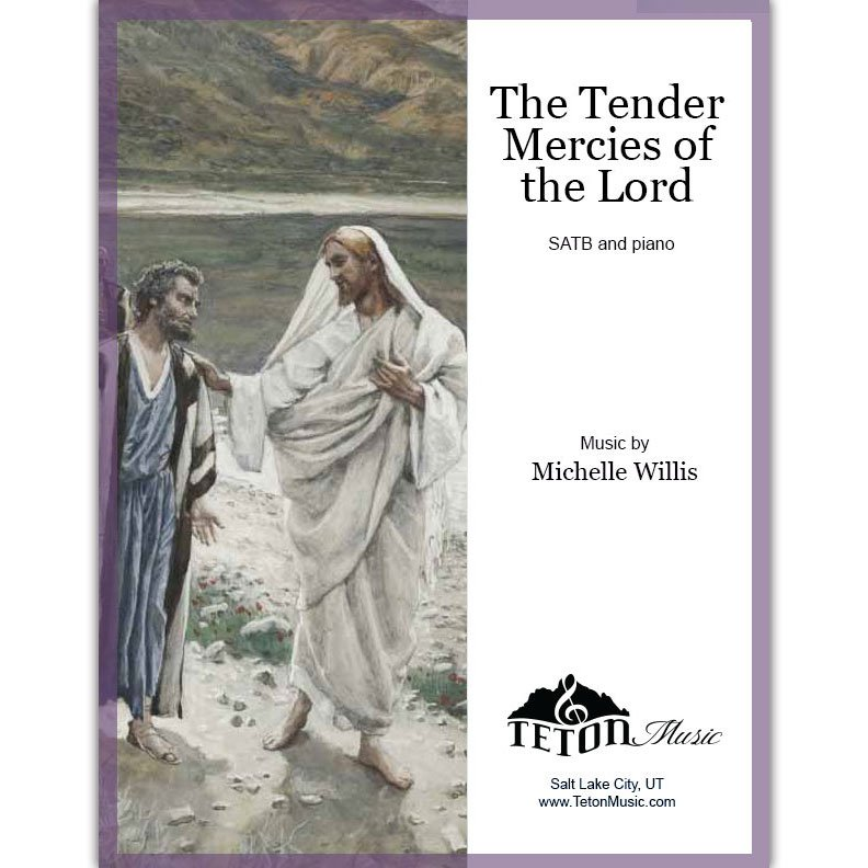 The Tender Mercies of the Lord (SATB)