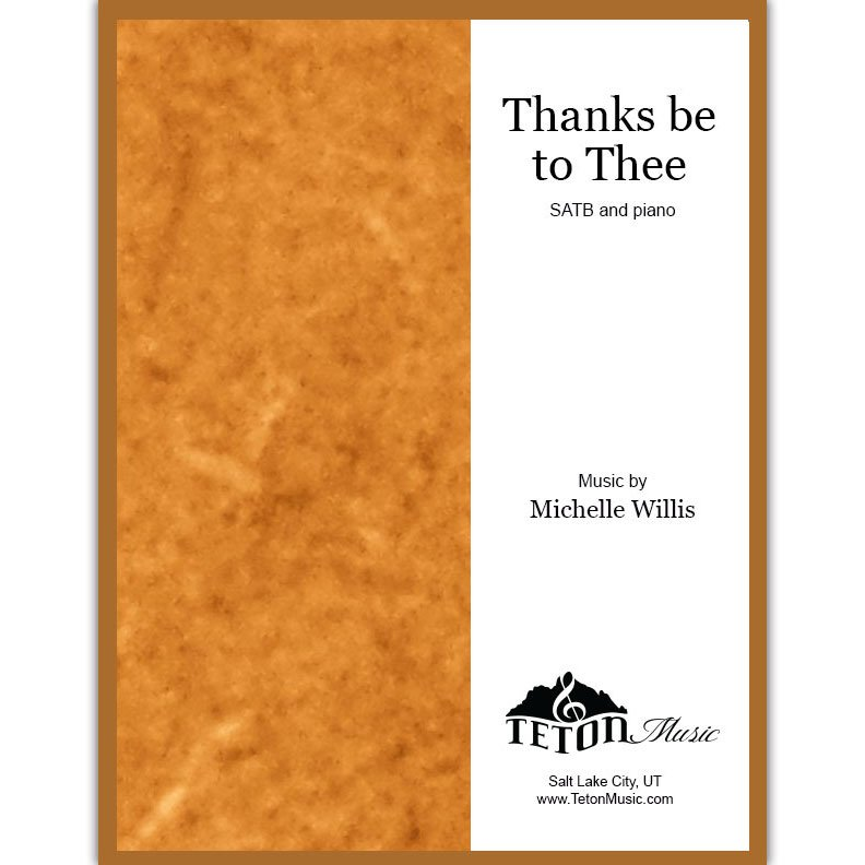 Thanks to Thee (SATB)
