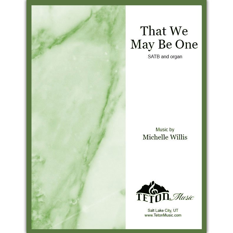 That We May Be One (SATB)