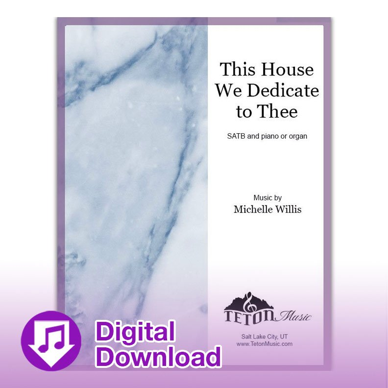 This House We Dedicate to Thee (SATB)