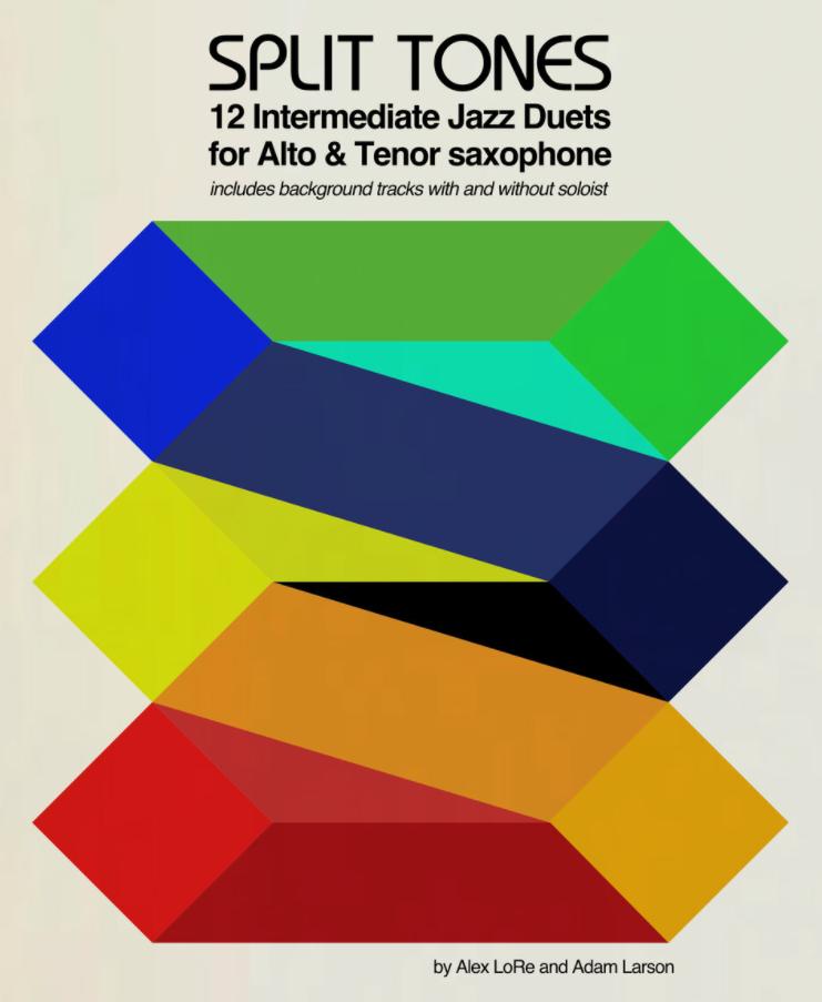 Split Tones Duets for Alto & Tenor Saxophone by Alex Lore & Adam Larson