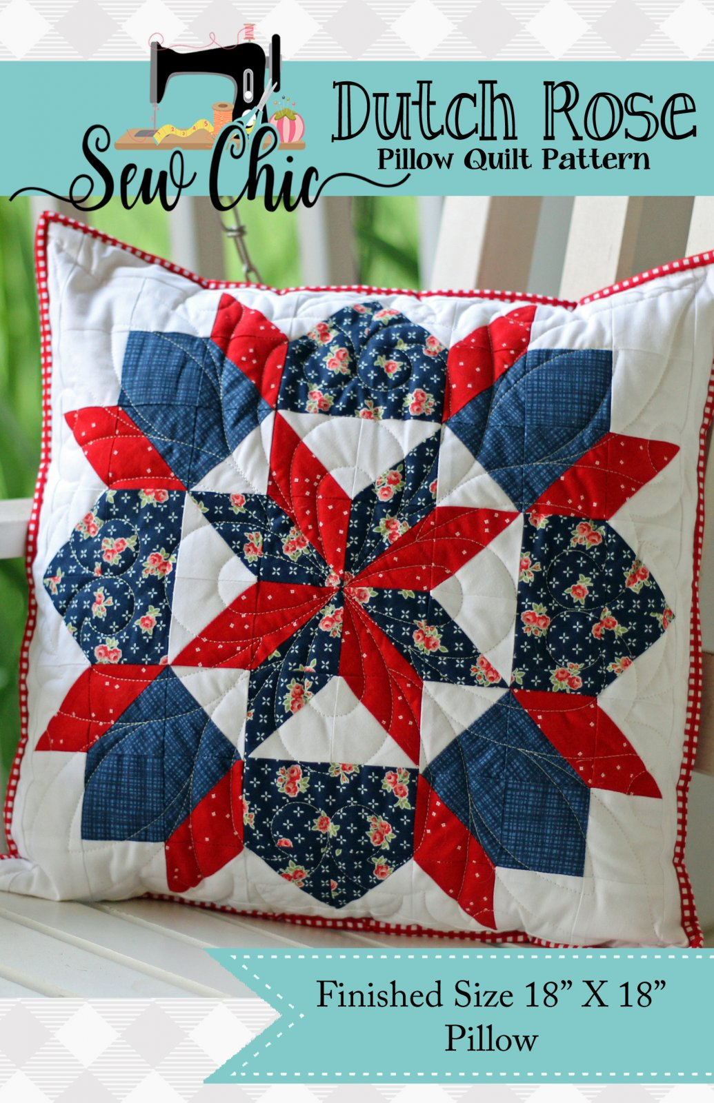 Dutch Rose Pillow Quilting Pattern By Sew Chic