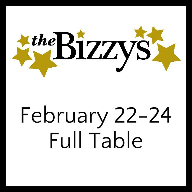 The Bizzys FEBRUARY 22-24 FULL TALBe