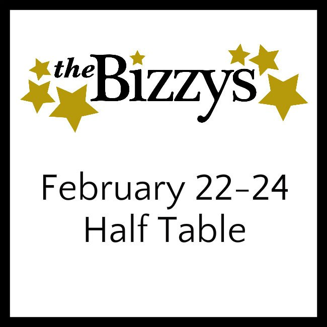 The Bizzys FEBRUARY 22-24 HALF TALBe